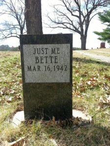 Bette's tombstone. I think she's still around, because of the space below the date. So, Bette - if you read this, I like you and would love to buy you a coffee sometime.